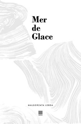 Małgorzata Lebda - Mer de Glace