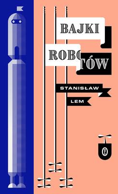 Stanisław Lem - Bajki robotów z ilustracjami
