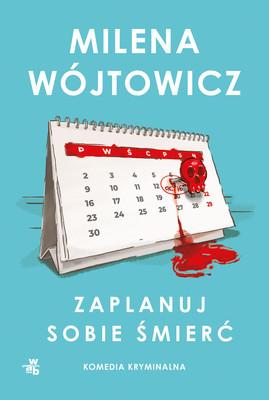 Milena Wójtowicz - Zaplanuj sobie śmierć