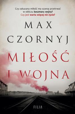 Max Czornyj - Miłość i wojna