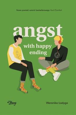 Weronika Łodyga - Angst with happy ending