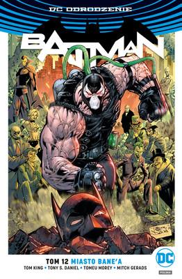 Tom King, Tony Daniel - Miasto Bane'a. Batman. Tom 12