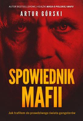 Artur Górski - Spowiednik Mafii