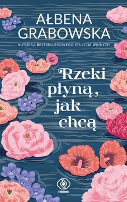 Ałbena Grabowska - Rzeki płyną, jak chcą