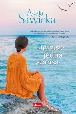Agata Sawicka - Jeszcze jedna szansa