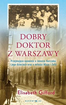 Elisabeth Gifford - Dobry doktor z Warszawy