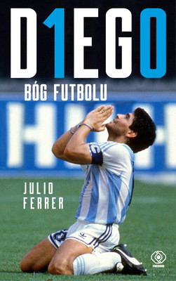 Julio Ferrer - Diego. Bóg futbolu