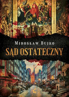 Mirosław Bujko - Sąd Ostateczny