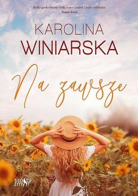 Karolina Winiarska - Na zawsze. Po drugiej stronie. Tom 2