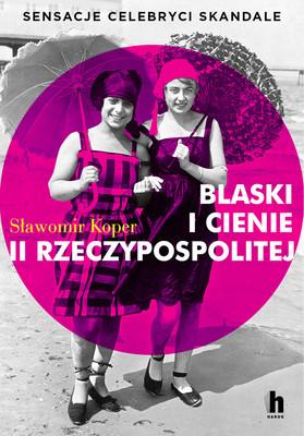 Sławomir Koper - Blaski i cienie II RP