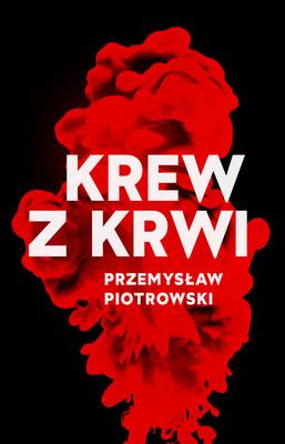 Przemysław Piotrowski - Krew z krwi