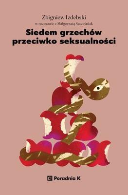 Zbigniew Izdebski, Małgorzata Szczęśniak - Siedem grzechów przeciwko seksualności