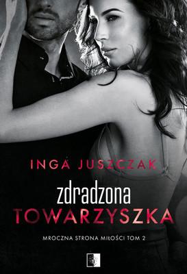 Inga Juszczak - Zdradzona towarzyszka