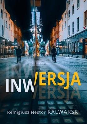 Remigiusz Nestor Kalwarski - Inwersja
