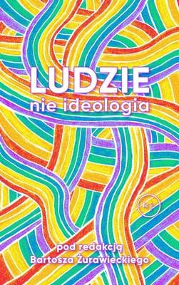 Bartosz Żurawiecki - Ludzie, nie ideologia