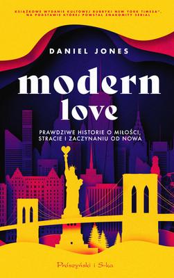 Daniel Jones - Modern Love. Prawdziwe historie o miłości, stracie i zaczynaniu od nowa