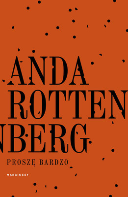 Anda Rottenberg - Proszę bardzo