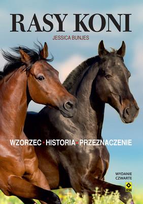Jessica Bunjes - Rasy koni. Wzorzec, historia, przeznaczenie