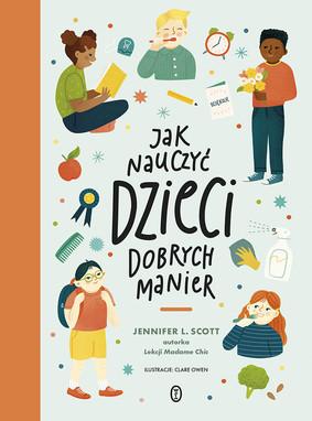 Jennifer L. Scott - Jak nauczyć dzieci dobrych manier