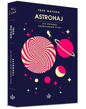 Fred Watson - Astrohaj. Jak dotknąć kosmicznego pyłu?