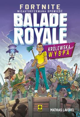 Mathias Lavorel - Królewska wyspa. Fortnite Ballade Royale