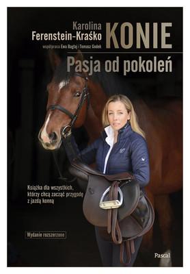 Karolina Kraśko-Ferenstein - Konie. Pasja od pokoleń wydanie rozszerzone