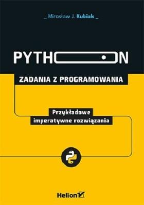 Mirosław J. Kubiak - Python. Zadania z programowania. Przykładowe imperatywne rozwiązania