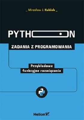 Mirosław J. Kubiak - Python. Zadania z programowania. Przykładowe funkcyjne rozwiązania