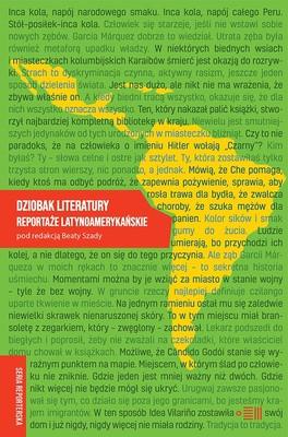 Opracowanie zbiorowe - Dziobak literatury. Reportaże latynoamerykańskie