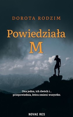 Dorota Rodzim - Powiedziała M