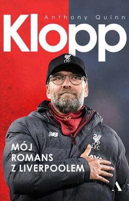 Anthony Quinn - Klopp. Mój romans z Liverpoolem / Anthony Quinn - Klopp: My Liverpool Romance