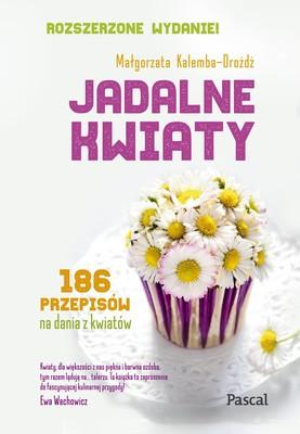Małgorzata Kalemba-Drożdż - Jadalne kwiaty