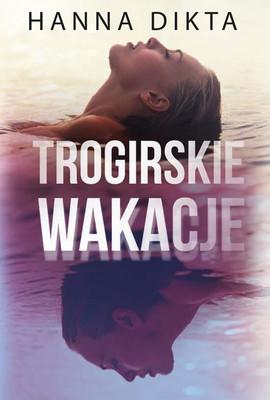 Hanna Dikta - Trogirskie wakacje