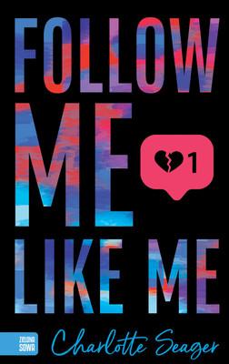 Charlotte Seager - Follow Me, Like Me
