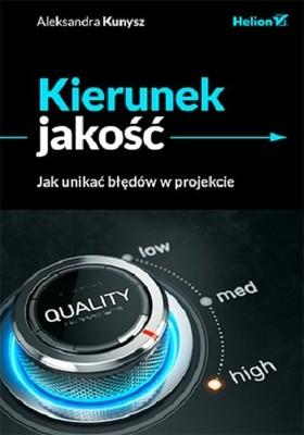 Aleksandra Kunysz - Kierunek jakość. Jak unikać błędów w projekcie