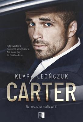 Klara Leończuk - Carter. Narzeczona mafiosa. Tom 1 / Klara Leończuk - Carter