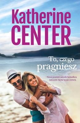 Katherine Center - To, czego pragniesz / Katherine Center - What You Wish For