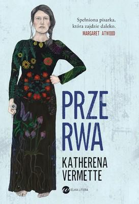 Katherena Vermette - Przerwa / Katherena Vermette - The Break