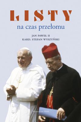 Jan Paweł II, Stefan Wyszyński - Listy na czas przełomu