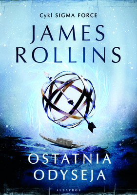James Rollins - Ostatnia odyseja / James Rollins - The Last Oddysey