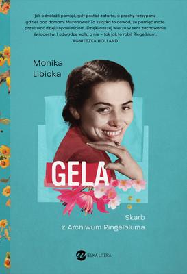 Monika Libicka - Gela. Skarb z Archiwum Ringelbluma