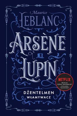 Maurice Leblanc - Arsene Lupin, dżentelmen włamywacz / Maurice Leblanc - Arsène Lupin Gentleman Cambrioleur