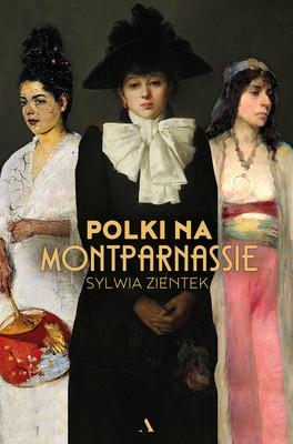 Sylwia Zientek - Polki na Montparnassie