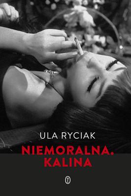 Ula Ryciak - Niemoralna. Kalina
