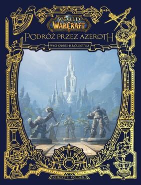 Christie Golden - World of Warcraft. Podróż przez Azeroth