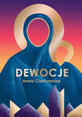 Anna Ciarkowska - Dewocje