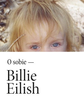 Billie Eilish - O sobie - Billie Eilish