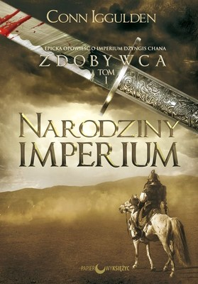 Conn Iggulden - Narodziny Imperium. Zdobywca. Tom 1