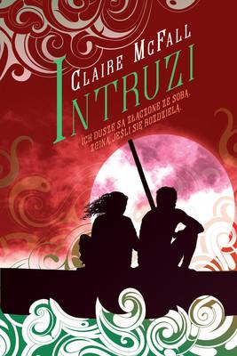 Claire McFall - Intruzi. Cykl o przewoźniku. Tom 2 / Claire McFall - Trespassers