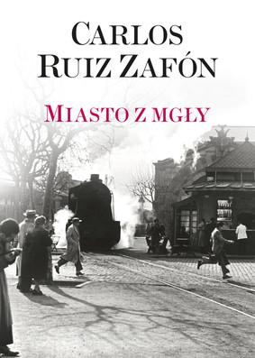 Carlos Ruiz Zafón - Miasto z mgły / Carlos Ruiz Zafón - La Ciudad De Vapor